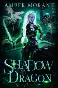 Shadow of the Dragon by Amber Morant